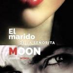Leer El marido de la senorita Moon – Paty C. Marin (Online)