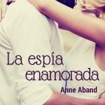 Leer La espía enamorada – Anne Aband (Online)
