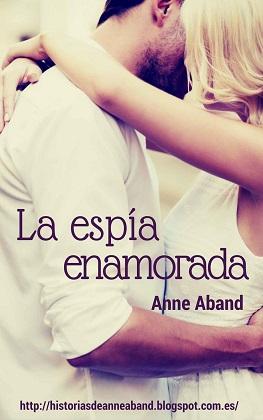 La espía enamorada - Anne Aband