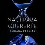 Leer Nací para quererte – Fabiana Peralta (Online)