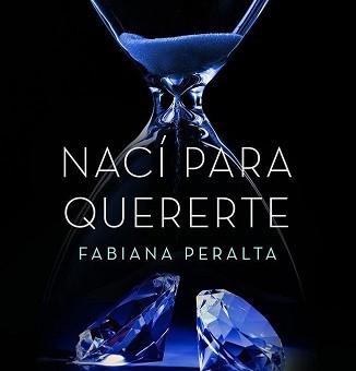 Leer Nací para quererte - Fabiana Peralta (Online)