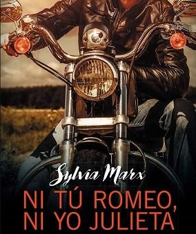 Leer Ni tú Romeo, ni yo Julieta - Sylvia Marx (Online)