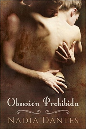 Obsesión Prohibida - Nadia Dantes