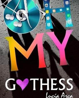 Leer Oh my Gothess - Lucia Arca Sancho-Arroyo (Online)