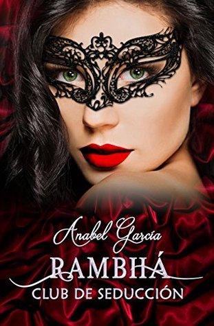 Rambhá. Club de seducción – Anabel García