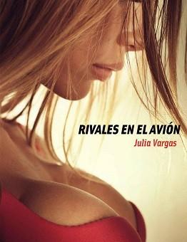 Rivales en el avión - Julia Vargas