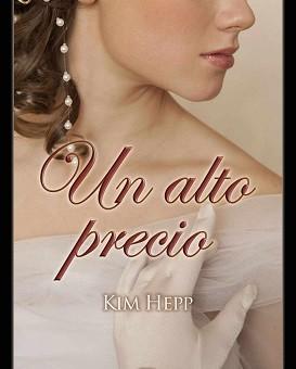 Un alto precio - Kim Hepp
