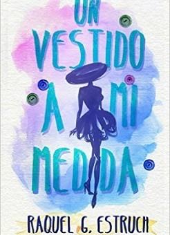 Leer Un vestido a mi medida - Raquel G. Estruch (Online)