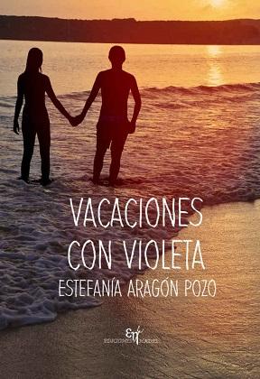 Vacaciones con Violeta - Estefanía Aragón