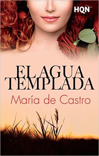 El agua templada - María De Castro