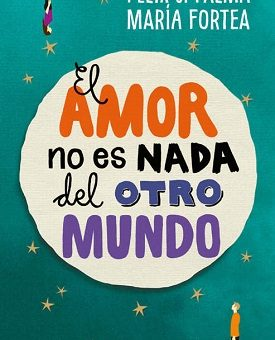 El amor no es nada del otro mundo - Felix J. Palma