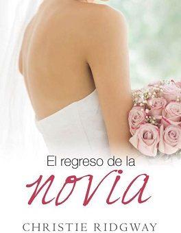El regreso de la novia - Christie Ridgway