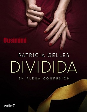 En plena confusion. Dividida - Patricia Geller