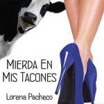 Leer Mierda en mis tacones – Lorena Pacheco (Online)