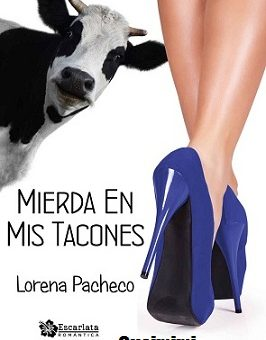 Leer Mierda en mis tacones - Lorena Pacheco (Online)