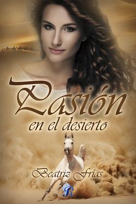Pasión en el desierto - Beatriz Frías