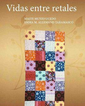 Vidas entre retales - Maite Muñio Ucedo