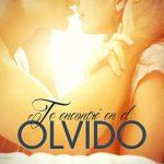 Leer Te encontré en el olvido – Hilda Rojas Correa (Online)
