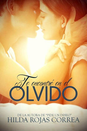 Te encontré en el olvido - Hilda Rojas Correa