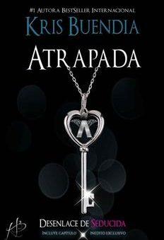 Leer Atrapada (Seducida Nº 2) - Kris Buendia (Online)