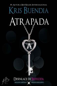 Atrapada (Seducida No 2) - Kris Buendia