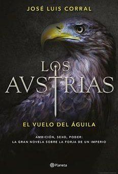 Leer Los Austrias. El vuelo del águila - José Luis Corral (Online)