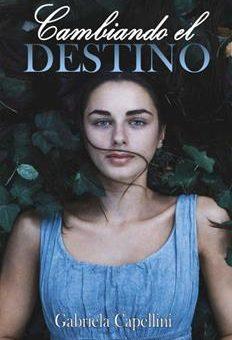 Leer Cambiando El Destino - Gabriela Capellini (Online)