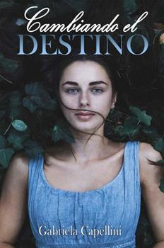 Cambiando El Destino - Gabriela Capellini