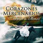 Leer Corazones Mercenarios – Beatriz Alonso (Online)