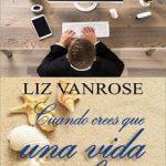 Leer Cuando Crees Que Una Vida No Basta – Liz Vanrose (Online)