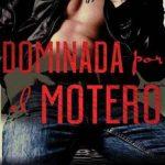 Leer Dominada Por El Motero – Beatriz Lefebvre (Online)