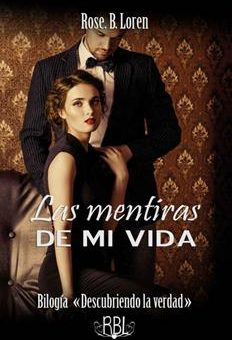 Leer Las Mentiras De Mi Vida - Rose B. Loren (Online)