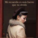 Leer Mi recuerdo es más fuerte que tu olvido 2 – Paloma Sánchez-Garnica (Online)
