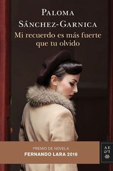 Mi recuerdo es mas fuerte que tu olvido - Paloma Sanchez-Garnica