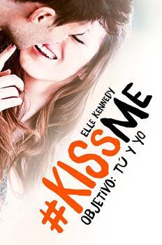 Objetivo_ Tu Y Yo (#KissMe 2) - Elle Kennedyelle Kennedy