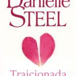 Leer Traicionada – Danielle Steel (Online)