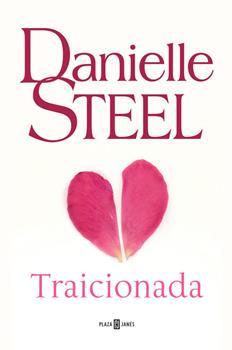 Traicionada - Danielle Steel