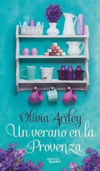 Verano en La Provenza, Un - Olivia Ardey