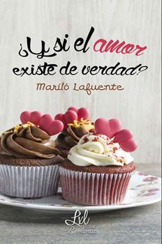 _Y si el amor existe de verdad_ - Marilo Lafuente