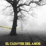 Leer El cadáver del amor – Rafael Kainan (Online)