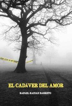 Leer El cadáver del amor - Rafael Kainan (Online)