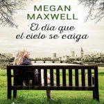 Leer El día que el cielo se caiga – Autora :Megan Maxwell (Online)