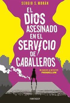 Leer El dios asesinado en el servicio de caballeros - Sergio Sánchez Morán (Online)