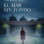 Leer El mar sin fondo – José Antonio Vázquez Taín (Online)