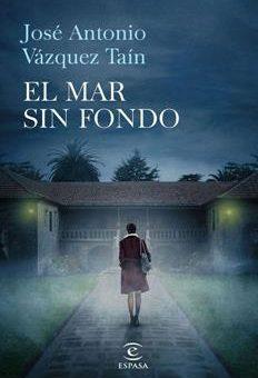 Leer El mar sin fondo - José Antonio Vázquez Taín (Online)