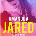 Leer Amando a Jared – Nuria Ortiz (Online)