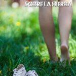 Leer Caminando Descalzo Sobre La Hierba – Anna Garcia (Online)