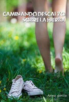 Leer Caminando Descalzo Sobre La Hierba - Anna Garcia (Online)