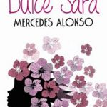 Leer Dulce Sara – Mercedes Alonso (Online)