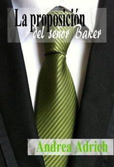 La Proposicion Del Senor Baker - Andrea Adrich